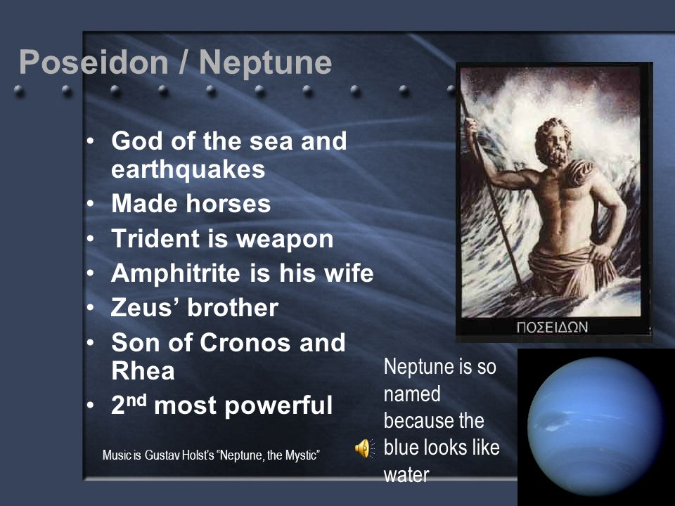 Poseidon / Neptune God of the sea and earthquakes Made horses