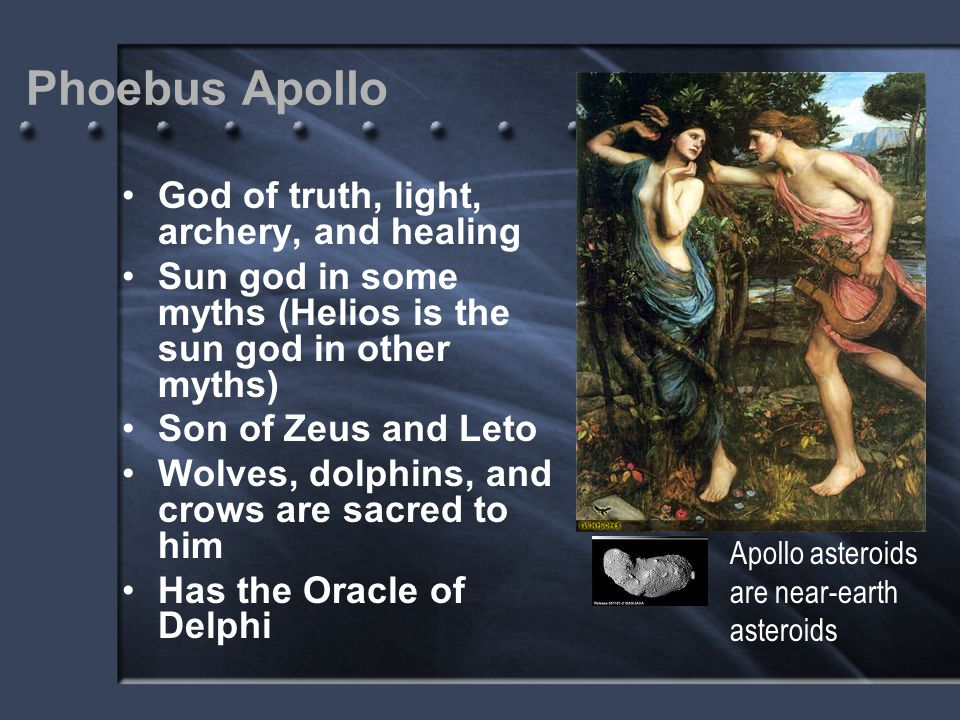 Phoebus Apollo God of truth, light, archery, and healing