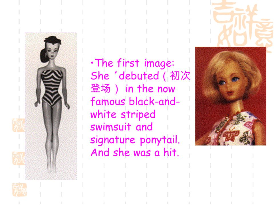 The first image: She ΄debuted(初次登场) in the now famous black-and-white striped swimsuit and signature ponytail.