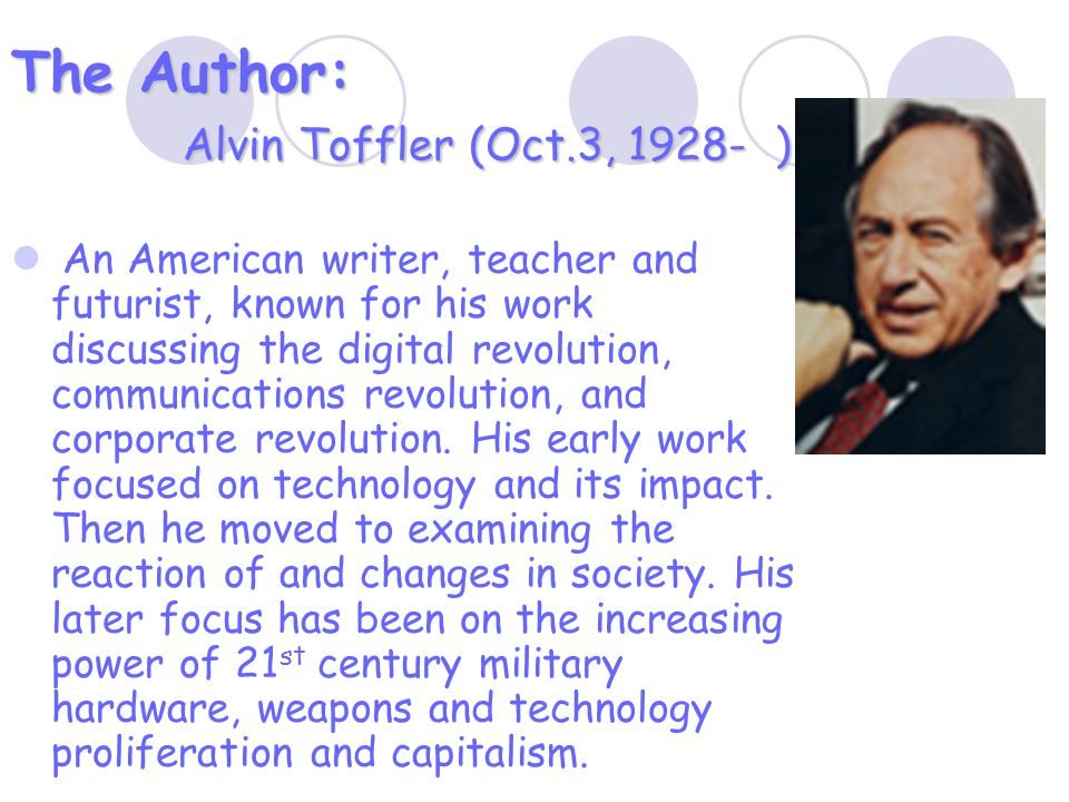 The Author: Alvin Toffler (Oct.3, 1928- )