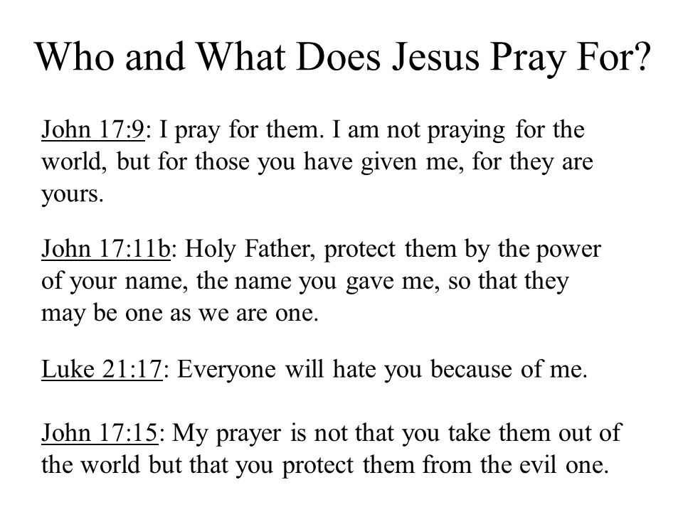 Who and What Does Jesus Pray For