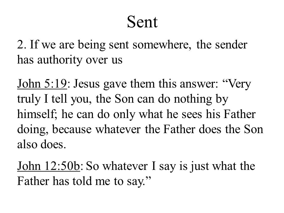 Sent 2. If we are being sent somewhere, the sender has authority over us.