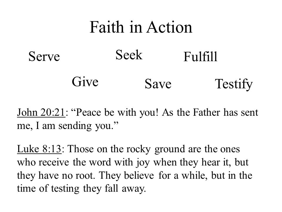 Faith in Action Serve Seek Fulfill Give Save Testify