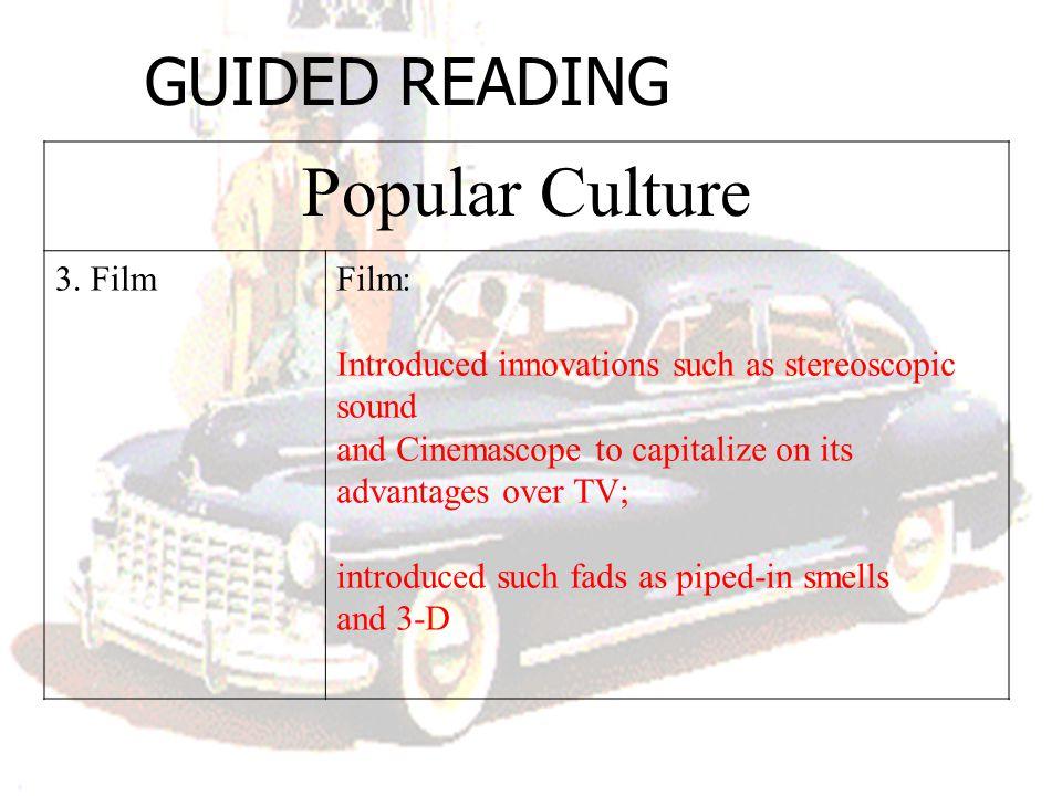 Popular Culture GUIDED READING 3. Film Film: