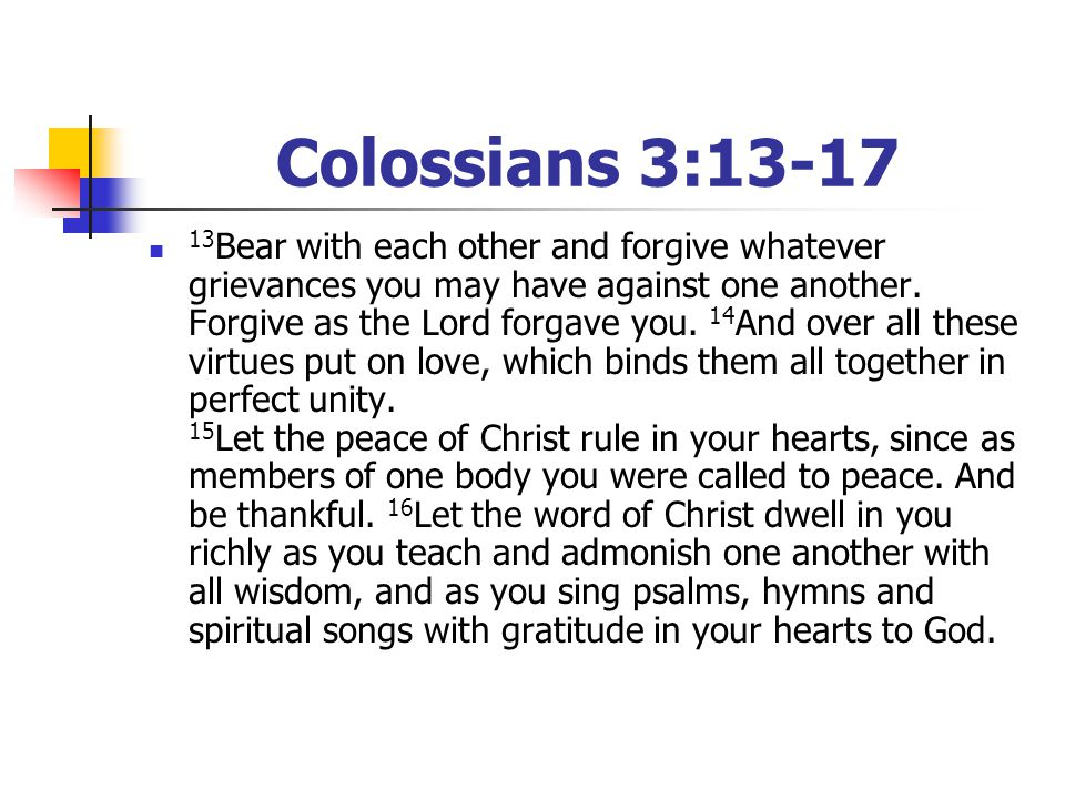 Colossians 3:13-17