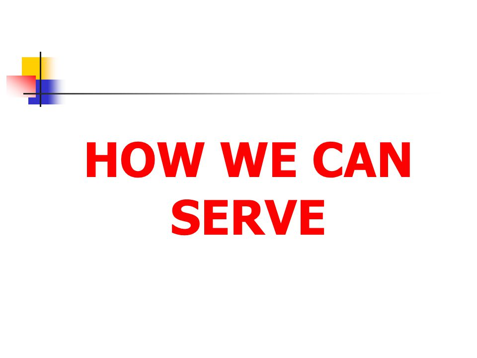HOW WE CAN SERVE