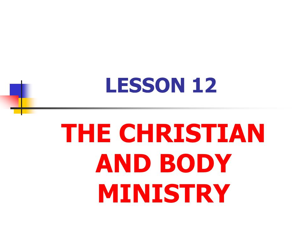 THE CHRISTIAN AND BODY MINISTRY