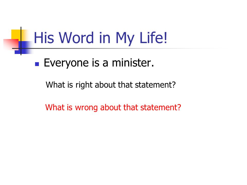 His Word in My Life! Everyone is a minister.