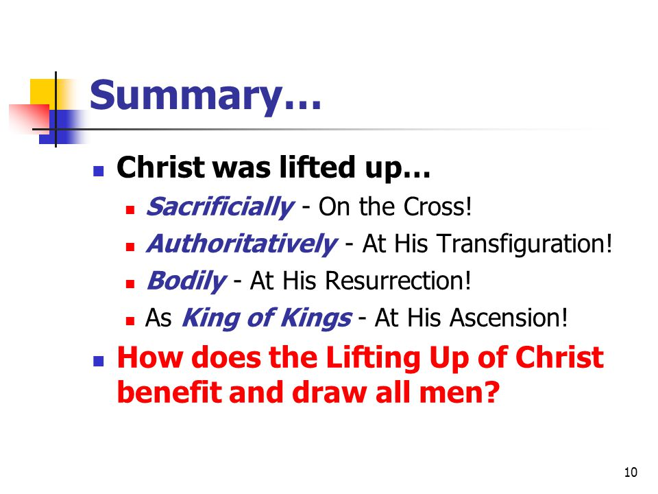 Summary… Christ was lifted up…