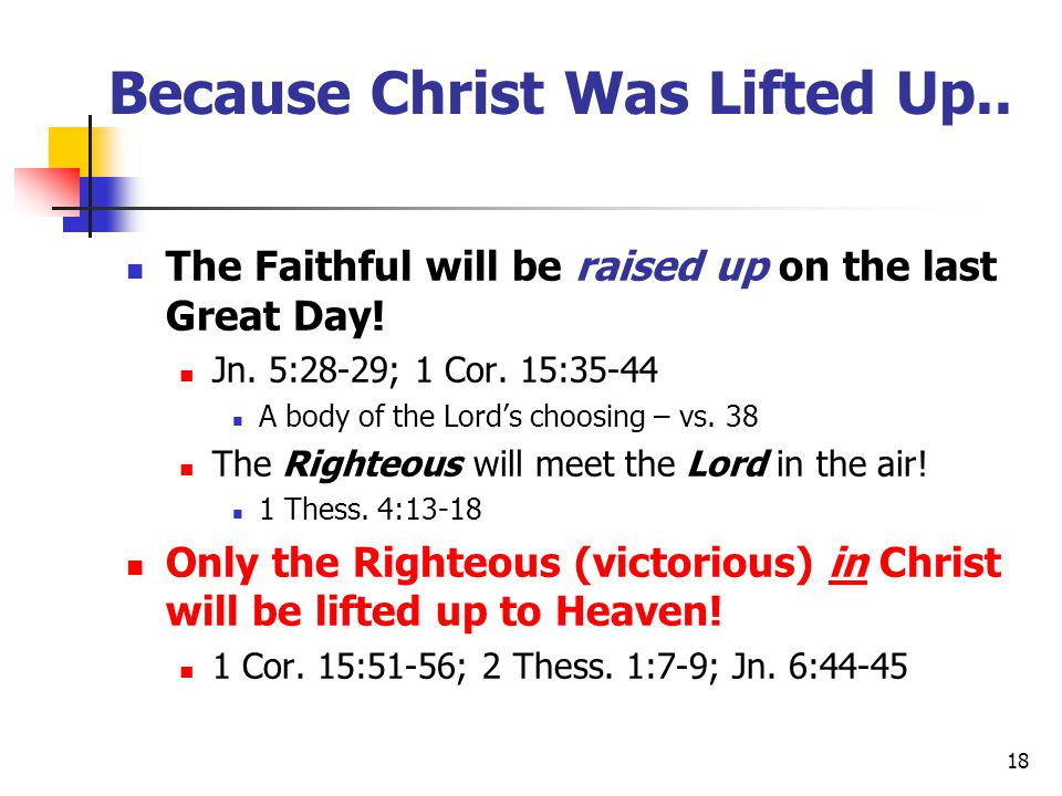 Because Christ Was Lifted Up..