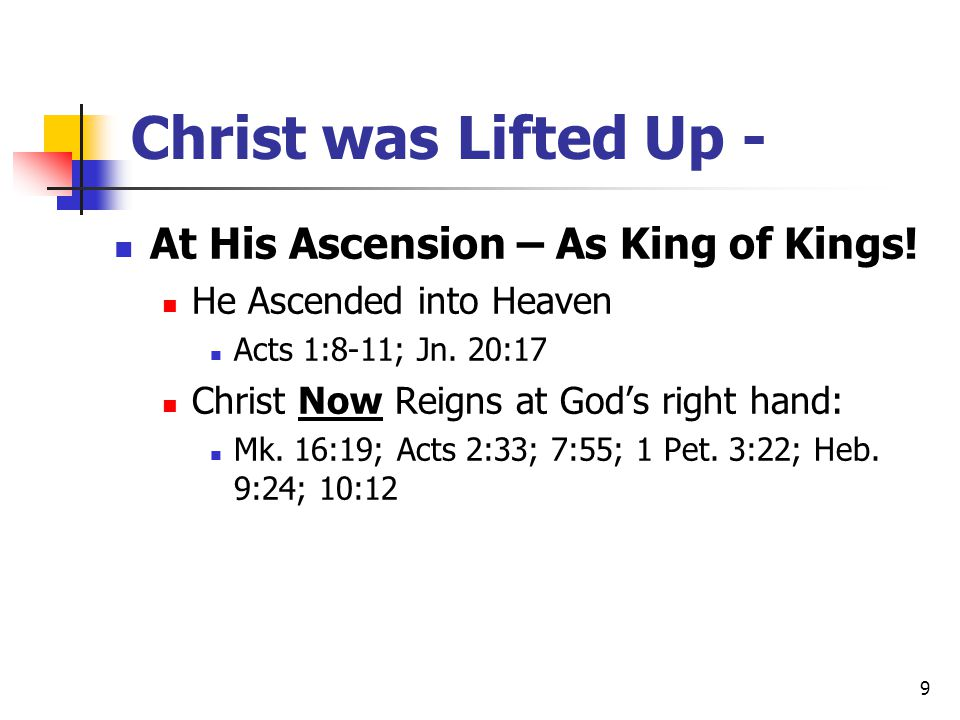 Christ was Lifted Up - At His Ascension – As King of Kings!