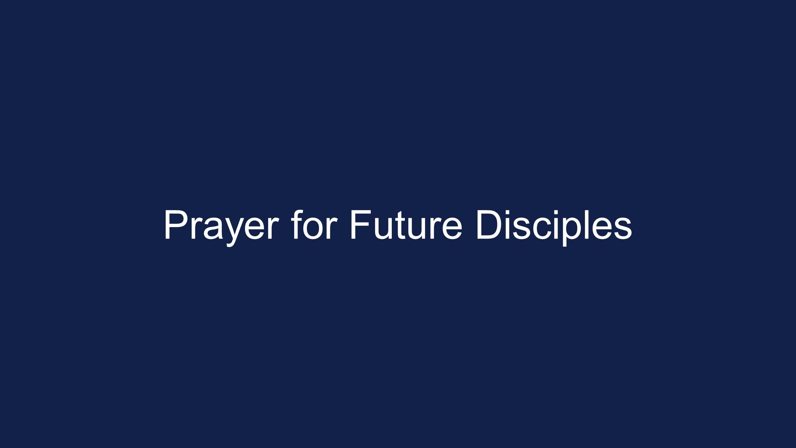 Prayer for Future Disciples