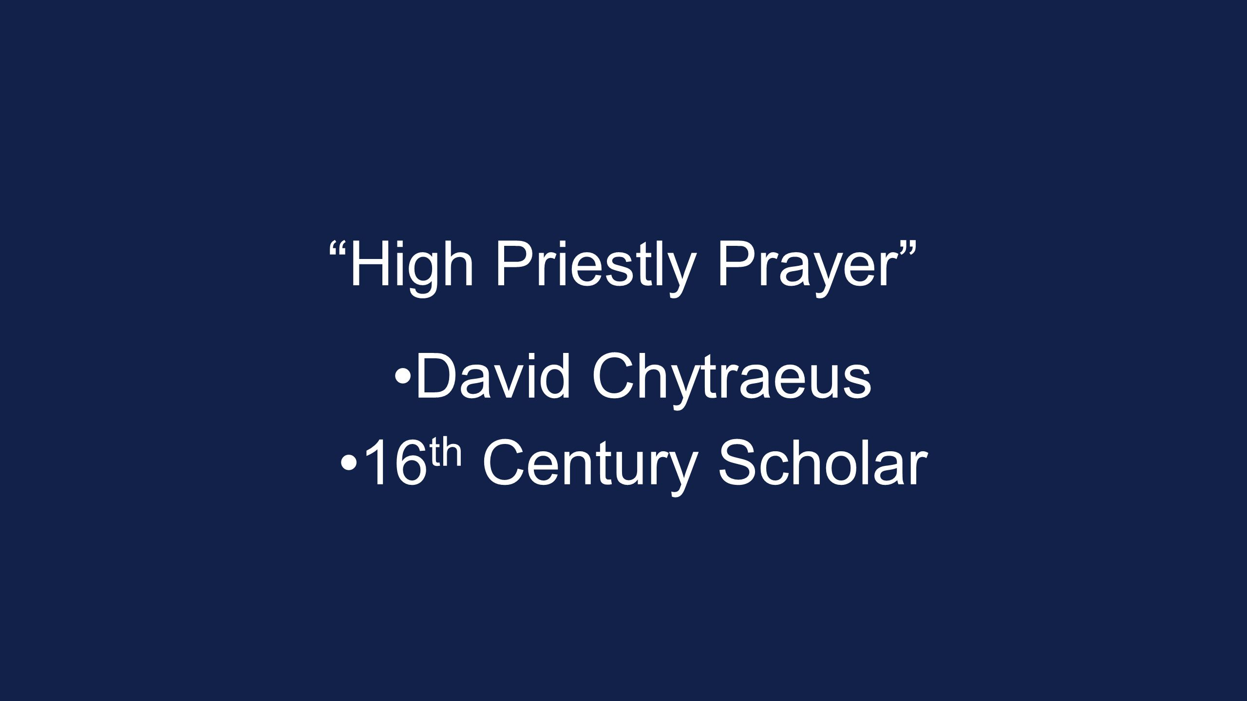 High Priestly Prayer