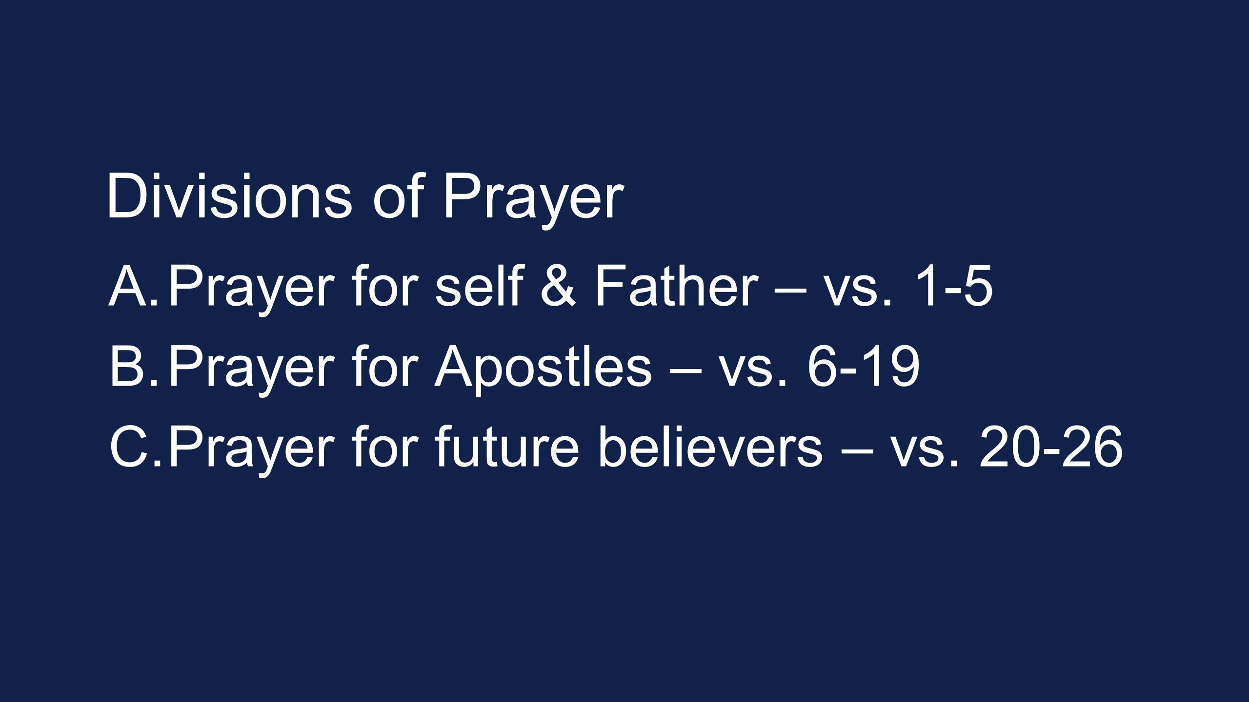 Divisions of Prayer Prayer for self & Father – vs. 1-5