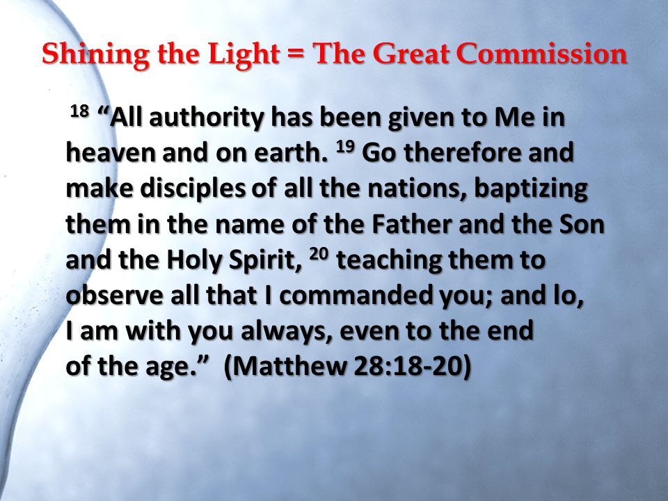 Shining the Light = The Great Commission