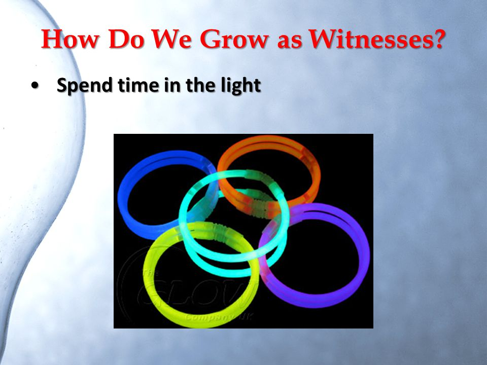 How Do We Grow as Witnesses