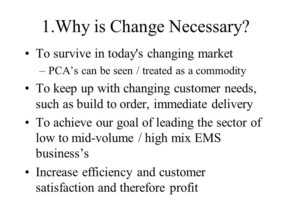 1.Why is Change Necessary