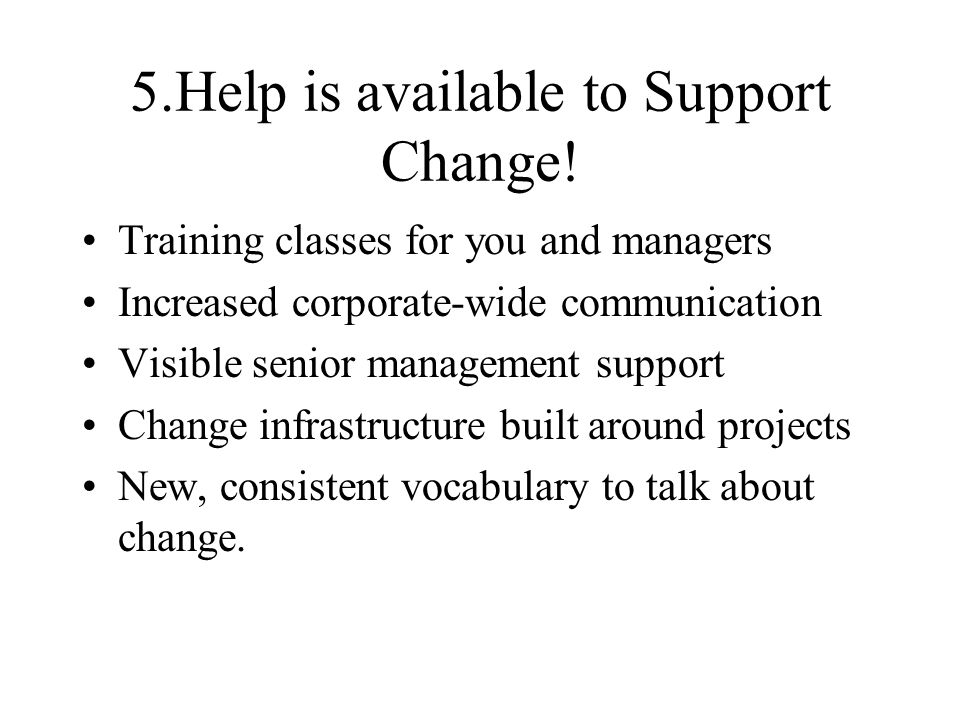 5.Help is available to Support Change!