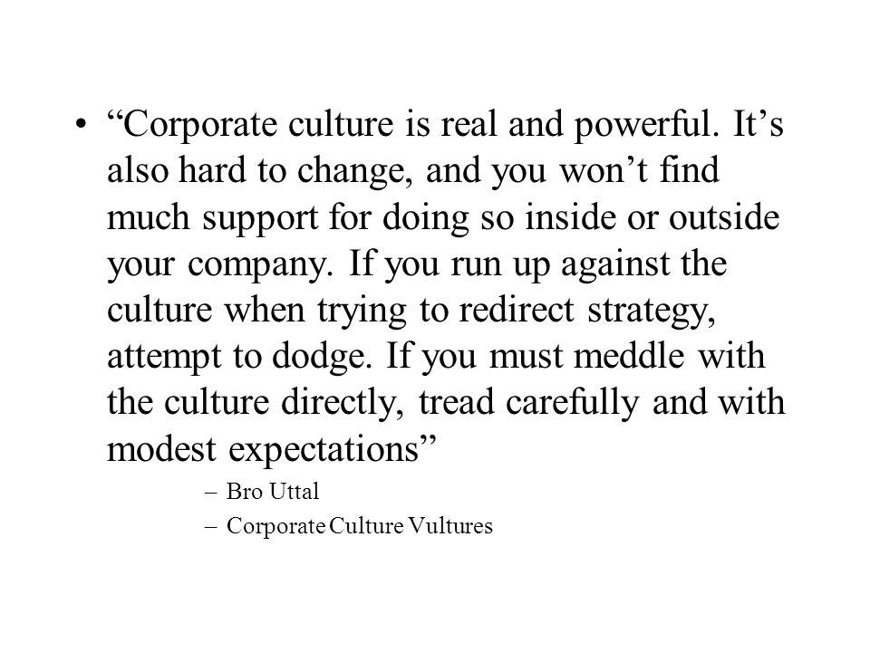 Corporate culture is real and powerful