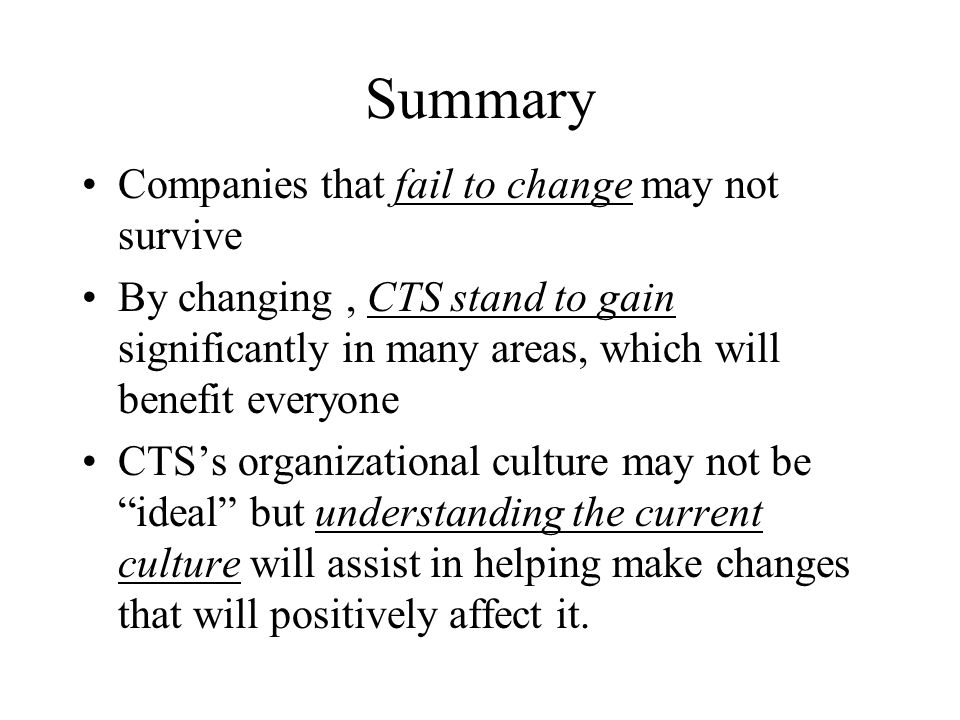 Summary Companies that fail to change may not survive
