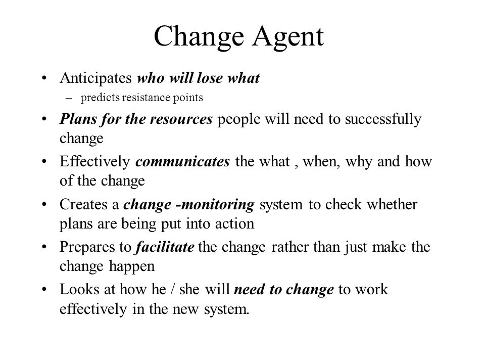 Change Agent Anticipates who will lose what