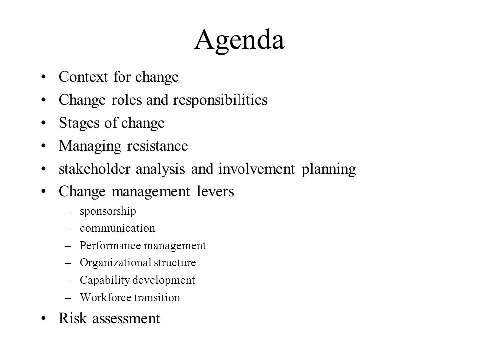 Agenda Context for change Change roles and responsibilities