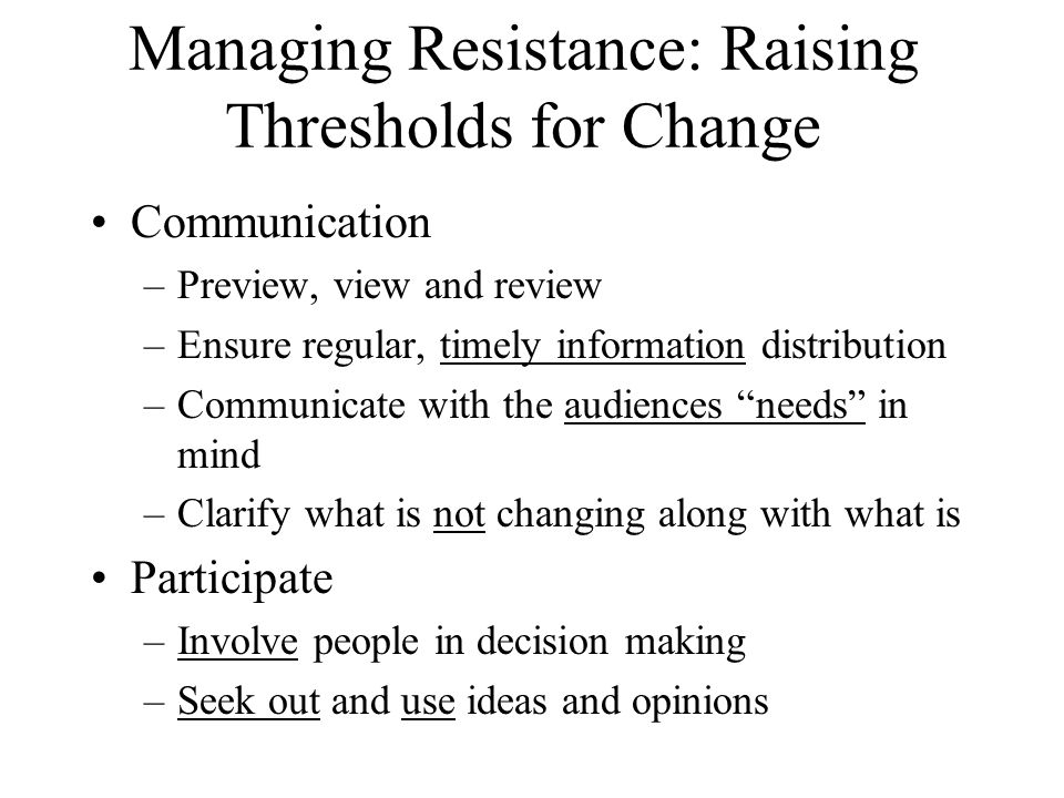 Managing Resistance: Raising Thresholds for Change