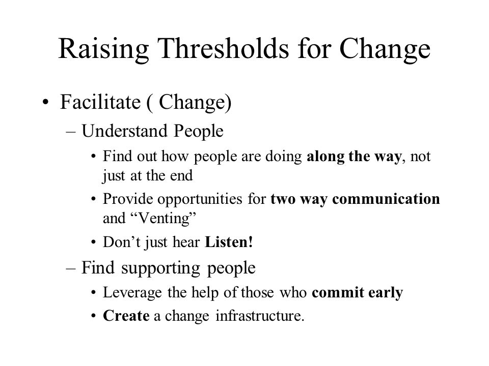 Raising Thresholds for Change