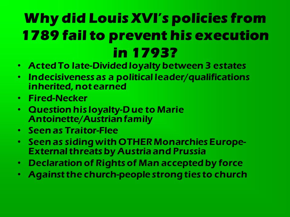 Why did Louis XVI's policies from 1789 fail to prevent his execution in 1793