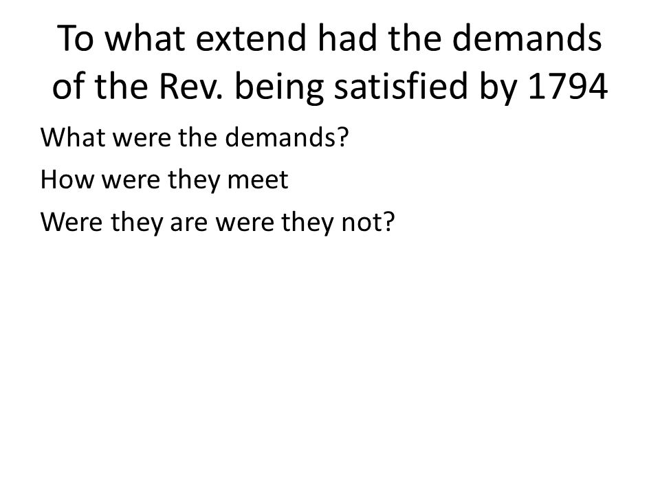 To what extend had the demands of the Rev. being satisfied by 1794