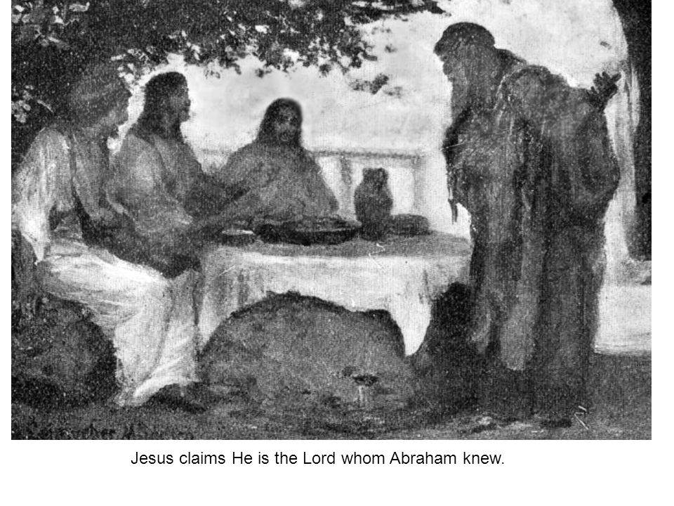 Jesus claims He is the Lord whom Abraham knew.