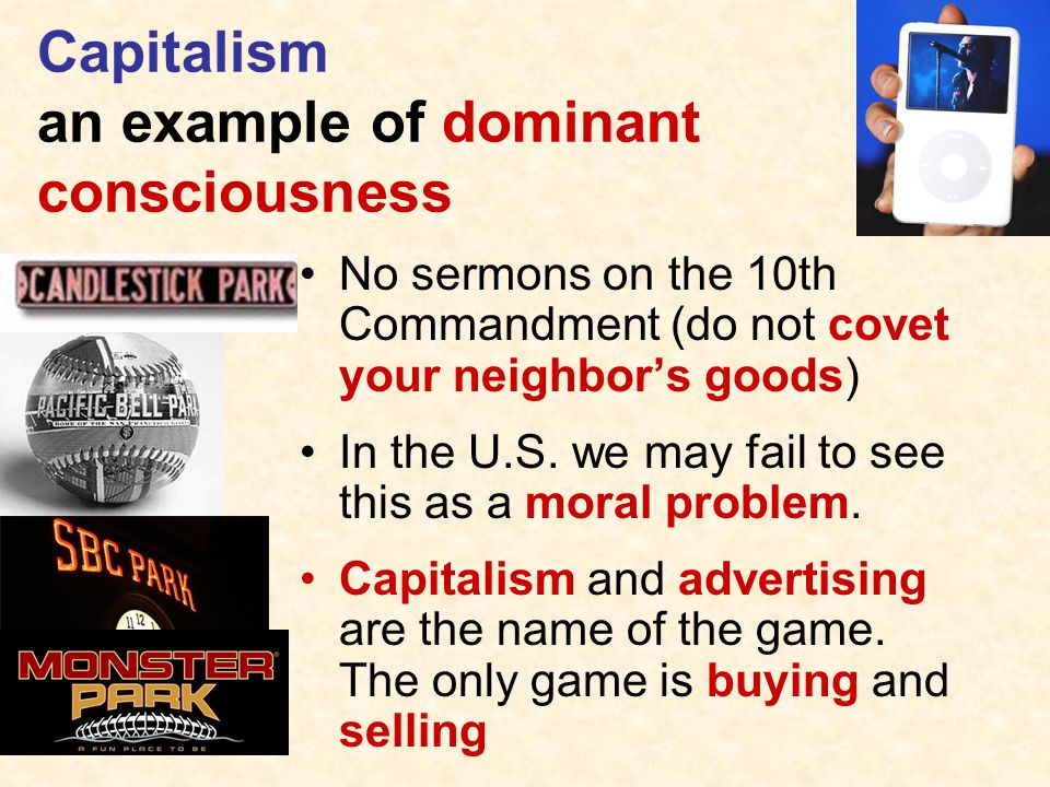 Capitalism an example of dominant consciousness