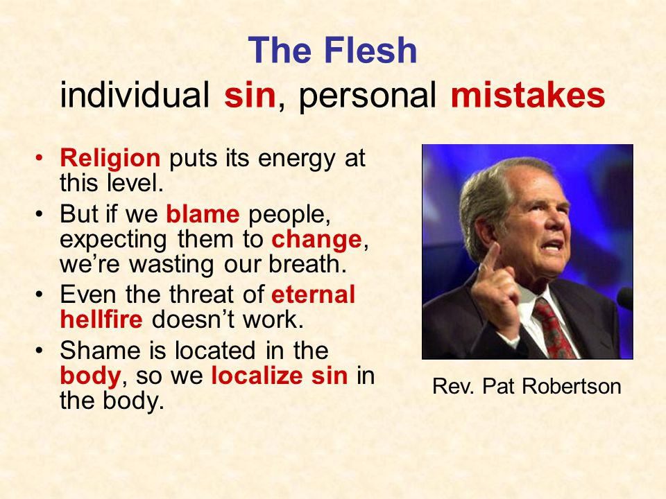 The Flesh individual sin, personal mistakes