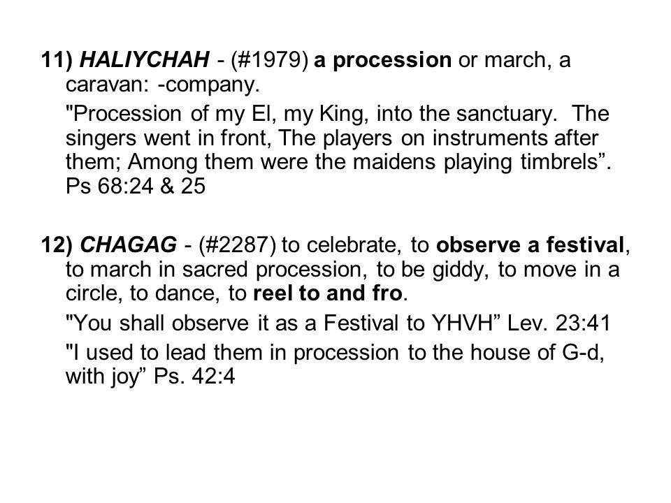 11) HALIYCHAH - (#1979) a procession or march, a caravan: -company.