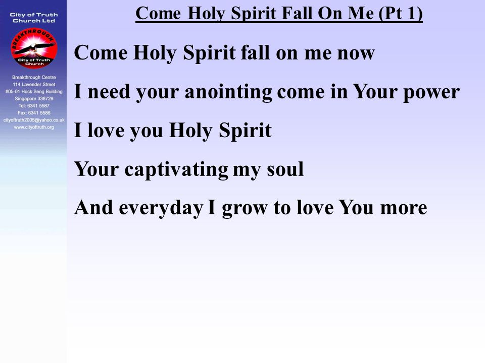 Come Holy Spirit Fall On Me (Pt 1)