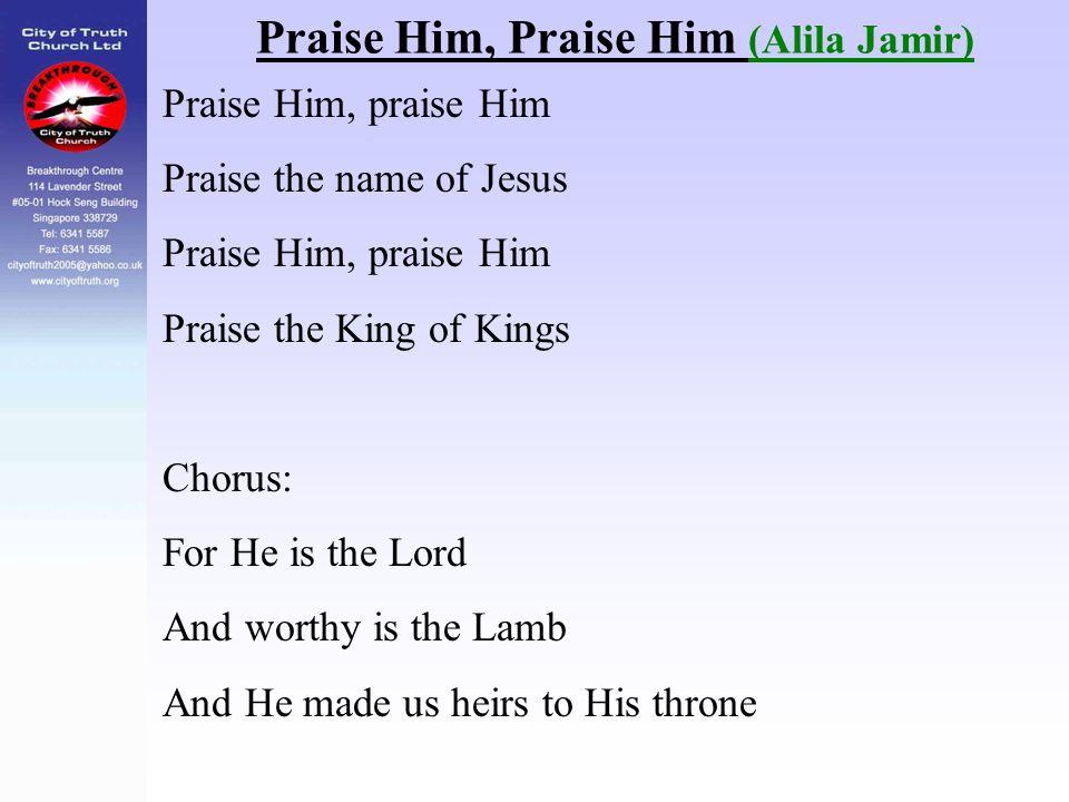 Praise Him, Praise Him (Alila Jamir)