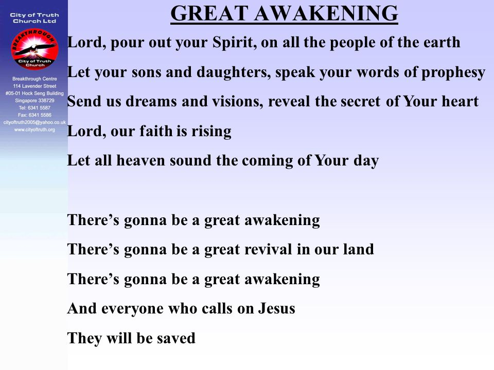 GREAT AWAKENING Lord, pour out your Spirit, on all the people of the earth. Let your sons and daughters, speak your words of prophesy.