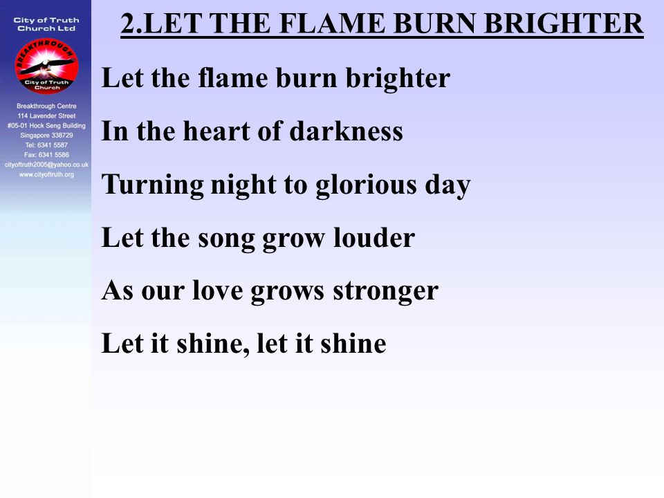 2.LET THE FLAME BURN BRIGHTER