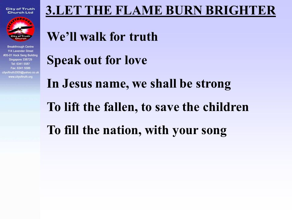 3.LET THE FLAME BURN BRIGHTER