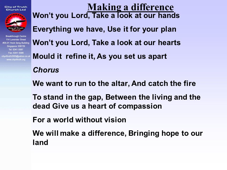Making a difference Won't you Lord, Take a look at our hands