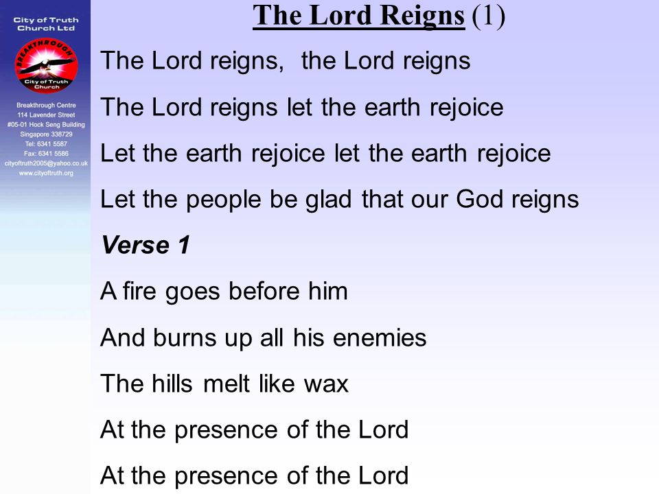 The Lord Reigns (1) The Lord reigns, the Lord reigns