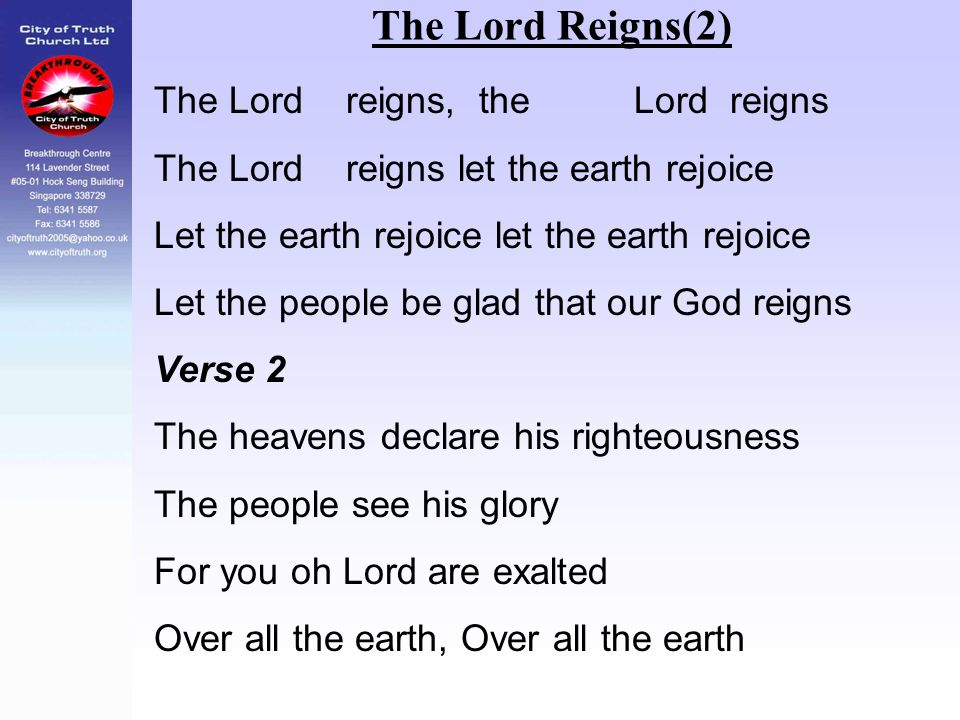 The Lord Reigns(2) The Lord reigns, the Lord reigns