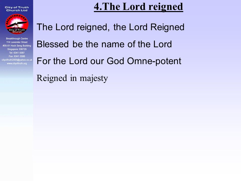 4.The Lord reigned The Lord reigned, the Lord Reigned