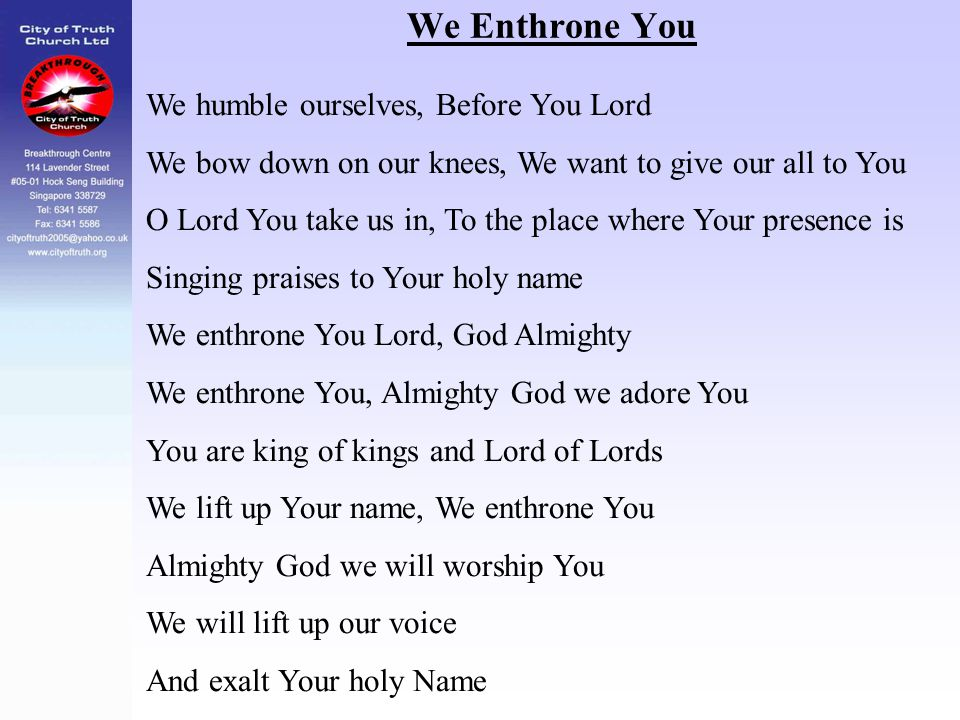 We Enthrone You We humble ourselves, Before You Lord