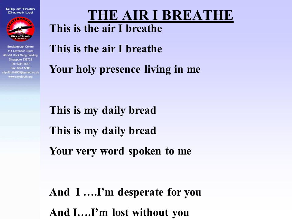 THE AIR I BREATHE This is the air I breathe