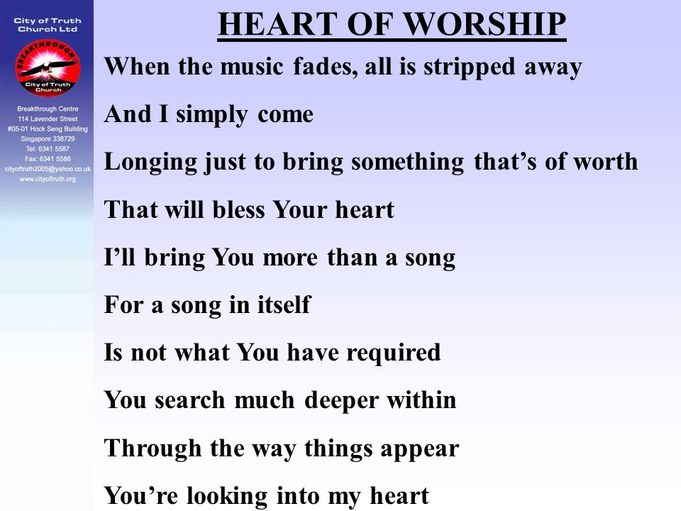HEART OF WORSHIP When the music fades, all is stripped away