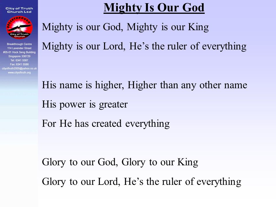Mighty Is Our God Mighty is our God, Mighty is our King