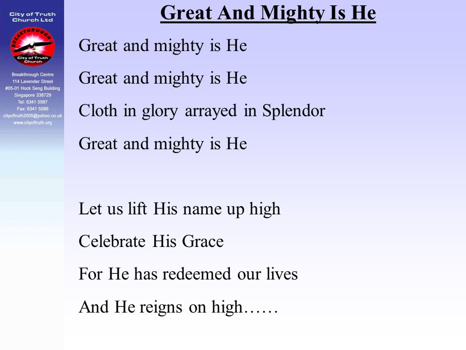 Great And Mighty Is He Great and mighty is He