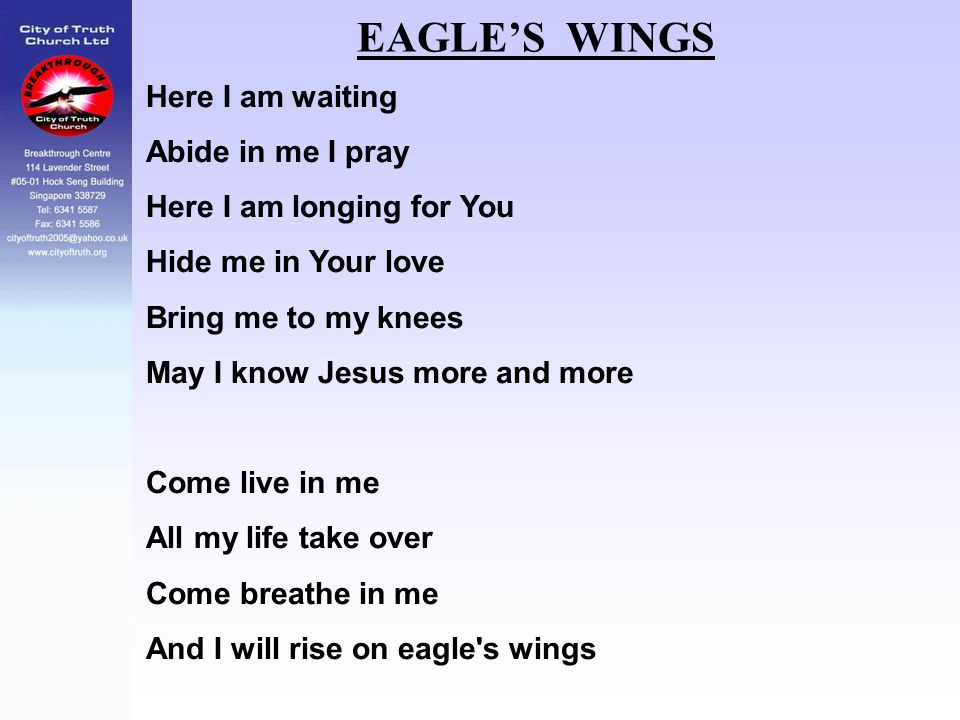 EAGLE'S WINGS Here I am waiting Abide in me I pray