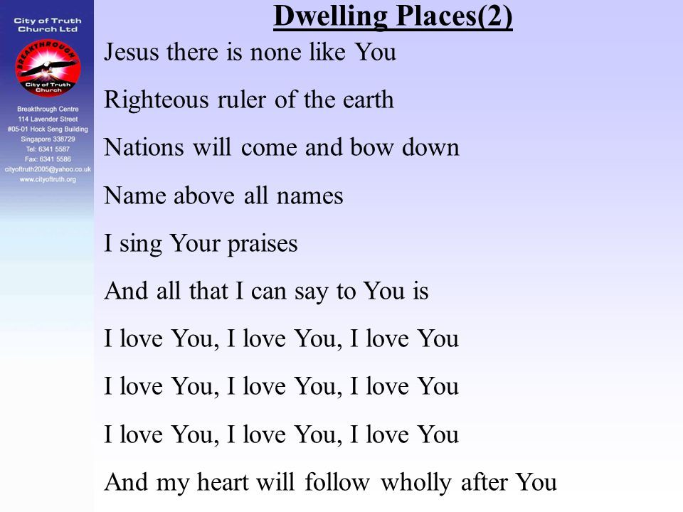 Dwelling Places(2) Jesus there is none like You